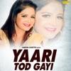 Yaari Tod Gayi Single