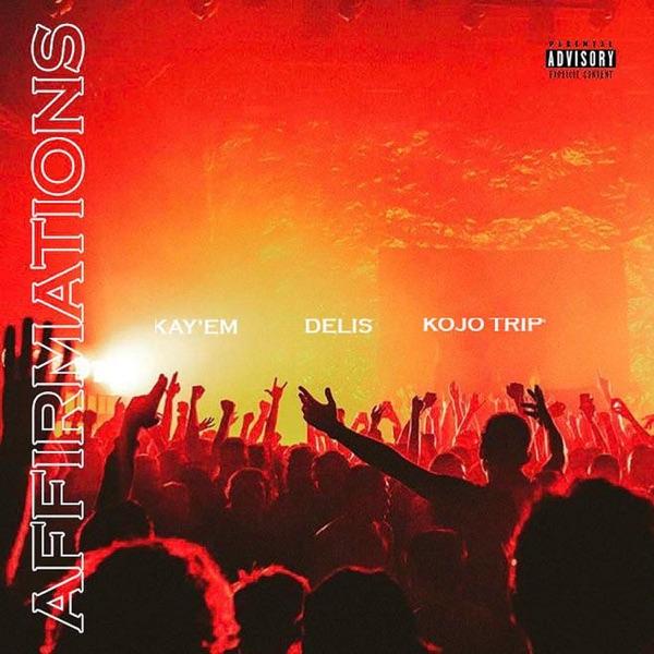 Affirmations (feat. Delis & Kojo Trip) - Single