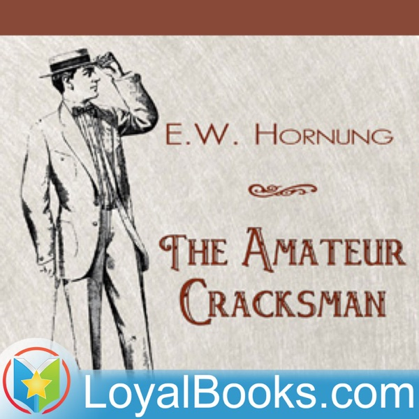 The Amateur Cracksman by Ernest William Hornung