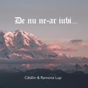 Catalin Si Ramona Lup - De Nu Ne-Ar Iubi...