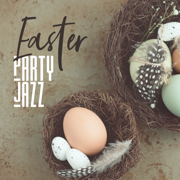 Easter Party Jazz: Smooth Background Music, Easter Parade, Have a Great Easter Sunday - Soothing Jazz Academy - Soothing Jazz Academy