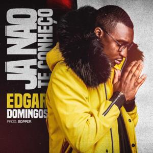 Edgar Domingos - Já Não Te Conheço