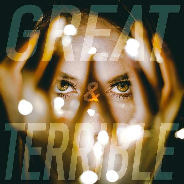 GREAT & TERRIBLE