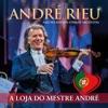 A Loja Do Mestre André (Live) - Single, André Rieu & Johann Strauss Orchestra