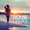 Various Artists - House Relax (Deep and Chill Selected Cuts) artwork