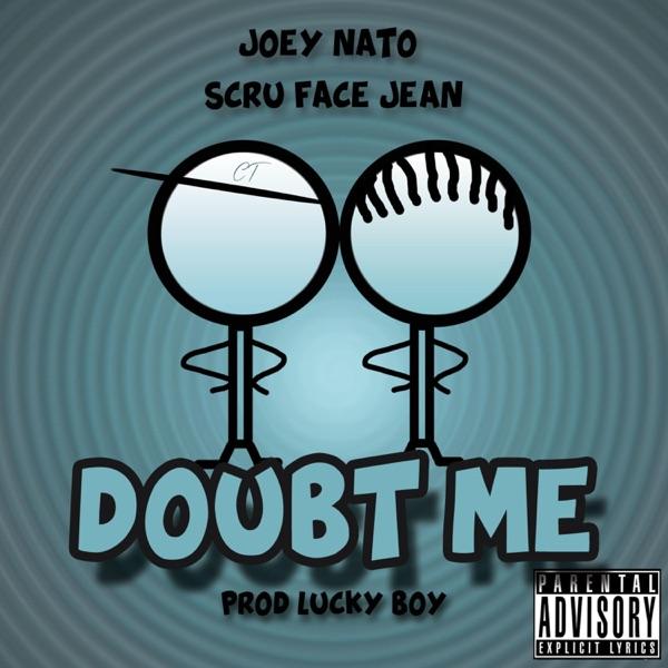 Doubt Me (feat. Scru Face Jean) - Single