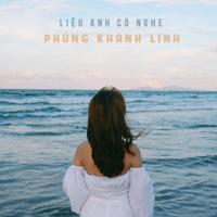 Download Mp3 Phùng Khánh Linh - Liệu Anh Có Nghe - Single