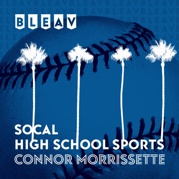 Bleav in Socal High School Sports with Connor Morrissette