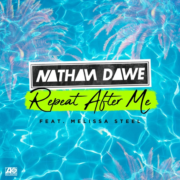 Cover art for Repeat After Me Ft. Melissa Steel