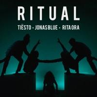 Ritual! - TIESTO - JONAS BLUE - RITA ORA