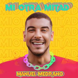 Manuel Medrano - Mi Otra Mitad