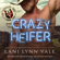 Lani Lynn Vale - Crazy Heifer: The Valentine Boys, Book 2 (Unabridged)