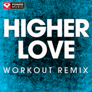Higher Love (Extended Workout Remix) - Power Music Workout - Power Music Workout