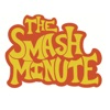 The Smash Minute