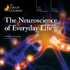 The Great Courses - Neuroscience of Everyday Life (Original Recording) Grafik