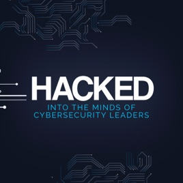HACKED: Into the minds of Cybersecurity leaders: Paul