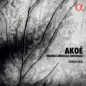 Akoé: Nuevas Músicas Antiguas