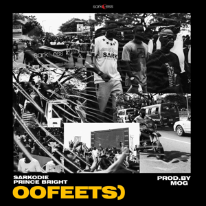Sarkodie - Oofeets feat. Prince Bright