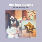 The Lazy Susans - Care About Yourself