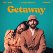 Getaway (feat. Latanya Alberto & UHMEER)