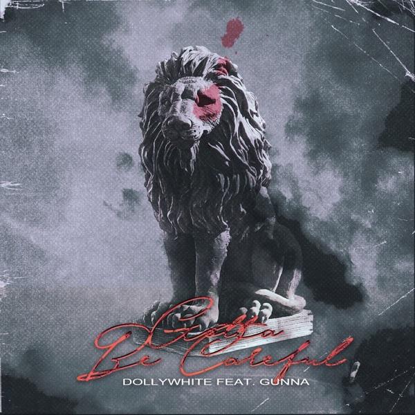 Gotta Be Careful (feat. Gunna) - Single