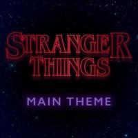 Stranger Things (Main Title Theme) - Single