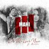 Let Me Love You (feat. Ana Vee) - Mahi