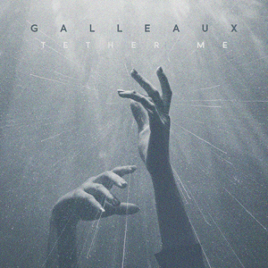 Galleaux - Tether Me