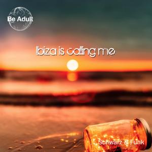 Schwarz & Funk - Ibiza Is Calling Me