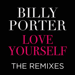 Billy Porter - Love Yourself the Remixes