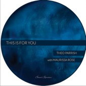 Theo Parrish - This Is For You (feat. Maurissa Rose)