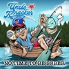 No Time To Be Sober by Uncle Kracker