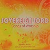 Sovereign Lord (Songs of Worship)