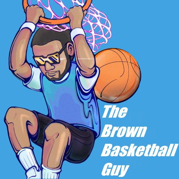 The Brown Basketball Guy