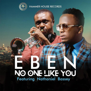 EBEN - No One Like You feat. Nathaniel Bassey