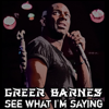 Greer Barnes - Greer Barnes: See What I'm Saying (Original Recording)  artwork