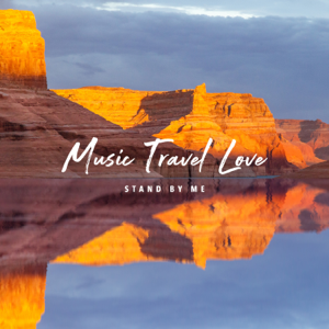 Music Travel Love - Stand by Me