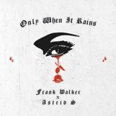 Frank Walker - Only When It Rains