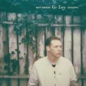 Matt Maeson - Go Easy (Acoustic)