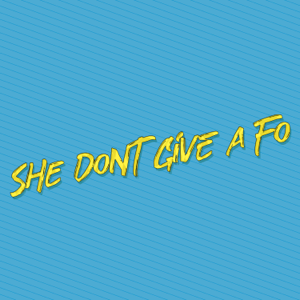 DJ Lauuh - She Don't Give a Fo