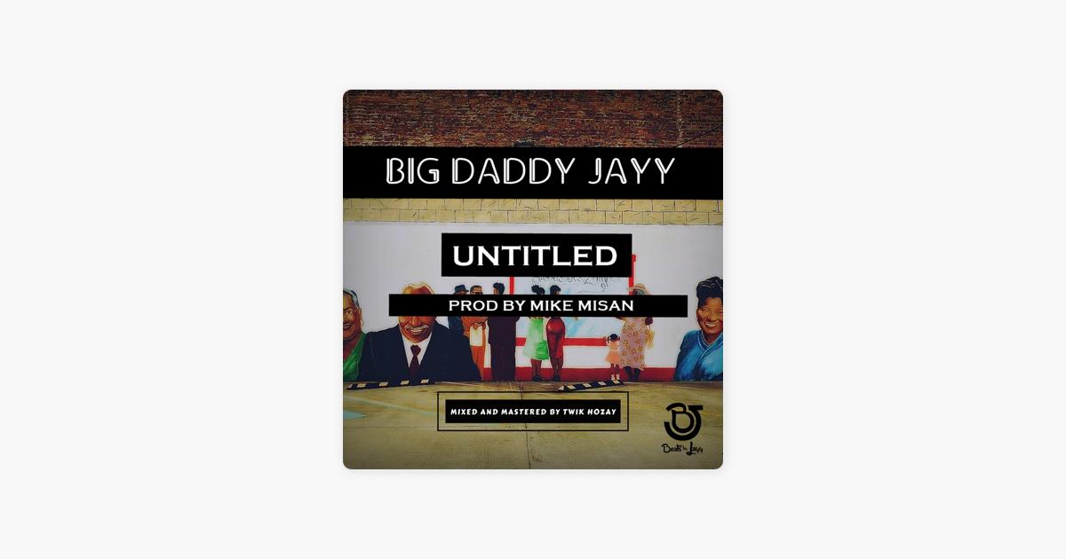 43468cc2773  Untitled - Single by Big Daddy Jayy on iTunes