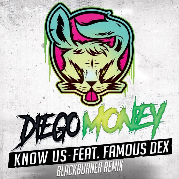 Know Us (feat. Famous Dex) [Blackburner Remix] - Single
