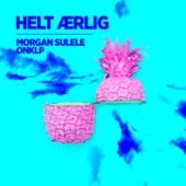 Morgan Sulele - Helt Ærlig (feat. Onklp)