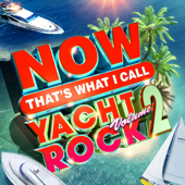 NOW That's What I Call Yacht Rock, Vol. 2 - Various Artists