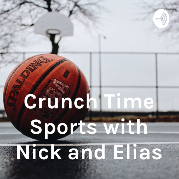 Crunch Time Sports with Nick and Elias