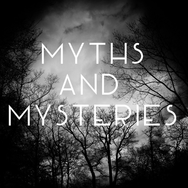 Myths and Mysteries | Listen Free on Castbox