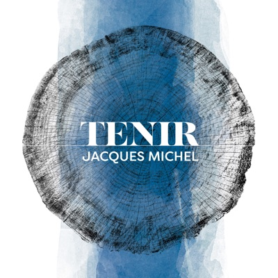 Jacques Michel – Tenir