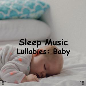 """Sleep Baby Sleep & Baby Lullaby - !!"""" Sleep Music Lullabies: Baby """"!!"""