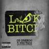 Look Bitch (feat. Mike Wayne) - Single, 03 Greedo