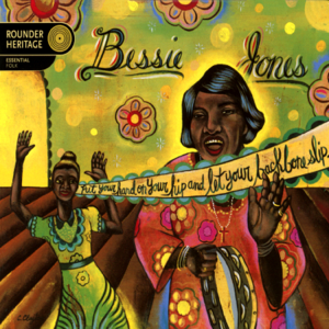 Bessie Jones - Put Your Hand On Your Hip, And Let Your Backbone Slip: Songs and Games From the Georgia Sea Islands